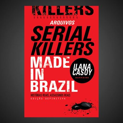 16B-arquivos-serial-killers-ilana-casoy-made-in-brazil-0