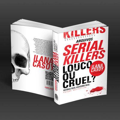 15B-arquivos-serial-killers-ilana-casoy-louco-ou-cruel-1