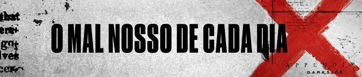 Banner 1 - O Mal Nosso